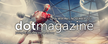 dotmagazine: Play With Me! The Big Business of Digital Entertainment & AI - Online Now!