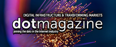 dotmagazine: Digital Infrastructure & Transforming Markets – Part I – Now Online