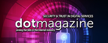 dotmagazine: Security & Trust in Digital Services - Part I - Online Now!