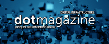 dotmagazine - Digital Infrastructure: Foundation of the Digital Economy - Part 1 now online!