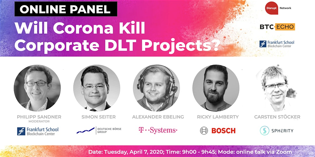 "Online Panel Discussion: ""Will Corona Kill Corporate DLT and Blockchain Projects?"""