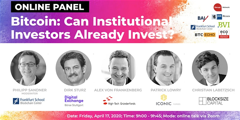 """Online Panel: """"Bitcoin: Can Institutional Investors Already Invest? Should They?"""""""