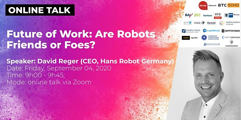 Online Talk: Future of Work: Are Robots Friends or Foes?