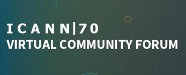 ICANN70 Virtual Community Forum